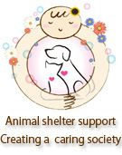 Animal shelter support. Creating a caring society.